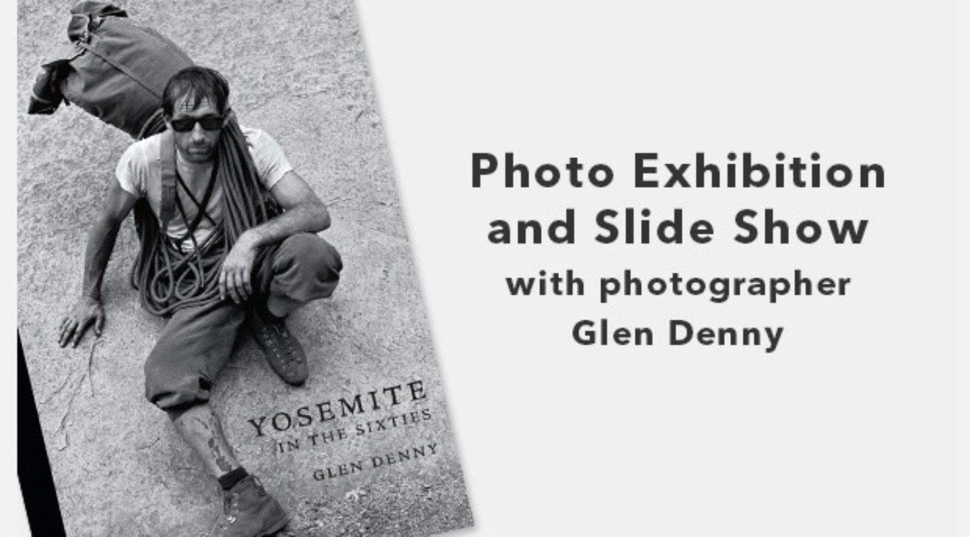『YOSEMITE IN THE SIXTIES』 写真展&スライドトークショー by グレン・デニー